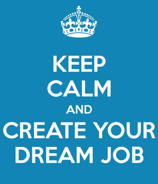 keep-calm-and-create-your-dream-job-3